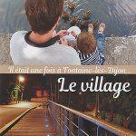 Il était une fois à Fontaine-lès-Dijon : Le village